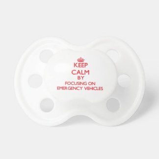 Keep Calm by focusing on EMERGENCY VEHICLES Baby Pacifiers