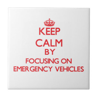 Keep Calm by focusing on EMERGENCY VEHICLES Tiles