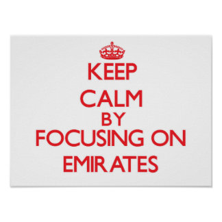 Keep Calm by focusing on EMIRATES Posters