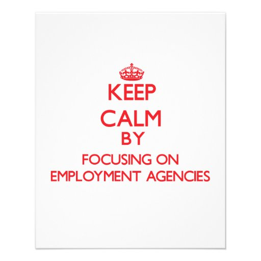 Keep Calm by focusing on EMPLOYMENT AGENCIES Flyers
