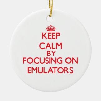 Keep Calm by focusing on EMULATORS Ornaments