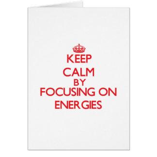 Keep Calm by focusing on ENERGIES Greeting Card