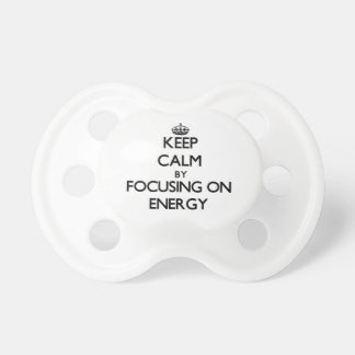 Keep Calm by focusing on ENERGY Baby Pacifier