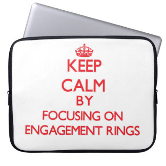 Keep Calm by focusing on ENGAGEMENT RINGS Laptop Computer Sleeves