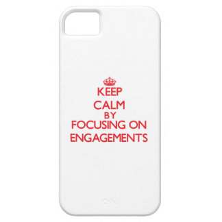 Keep Calm by focusing on ENGAGEMENTS iPhone 5/5S Covers
