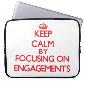 Keep Calm by focusing on ENGAGEMENTS Laptop Computer Sleeve