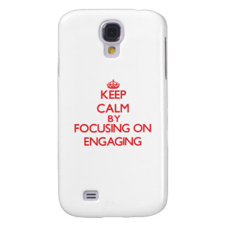 Keep Calm by focusing on ENGAGING Galaxy S4 Case