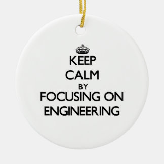 Keep calm by focusing on Engineering Christmas Ornament