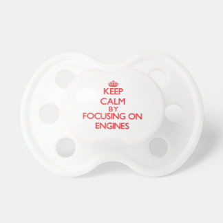 Keep Calm by focusing on ENGINES Baby Pacifier