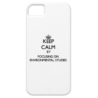 Keep calm by focusing on Environmental Studies iPhone 5/5S Cases