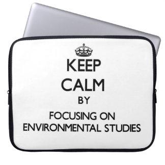 Keep calm by focusing on Environmental Studies Laptop Sleeve