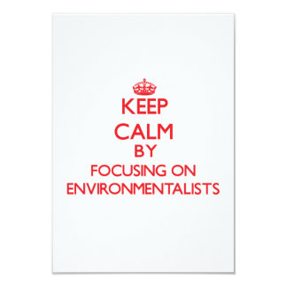 Keep Calm by focusing on ENVIRONMENTALISTS Custom Announcements
