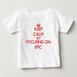 Keep Calm by focusing on EPIC Tshirts