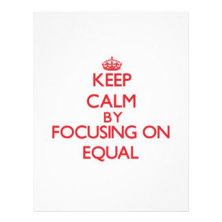Keep Calm by focusing on EQUAL Custom Flyer