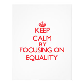 Keep Calm by focusing on EQUALITY Personalized Flyer