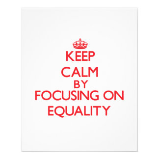 Keep Calm by focusing on EQUALITY Flyers