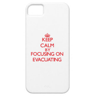 Keep Calm by focusing on EVACUATING iPhone 5 Cover