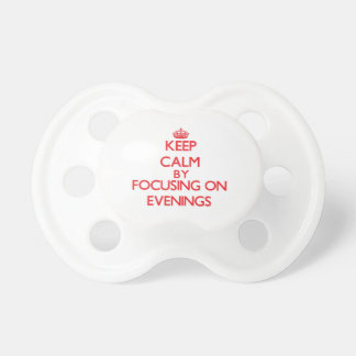 Keep Calm by focusing on EVENINGS Baby Pacifier