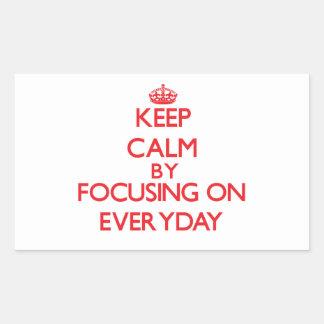 Keep Calm by focusing on EVERYDAY Rectangular Sticker