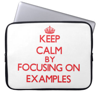 Keep Calm by focusing on EXAMPLES Laptop Sleeve