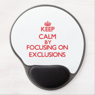 Keep Calm by focusing on EXCLUSIONS Gel Mouse Mats