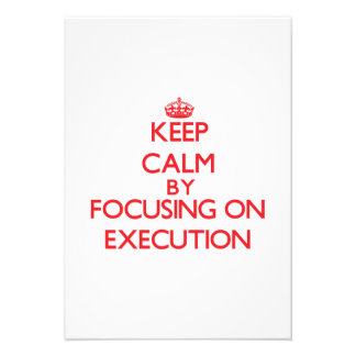 Keep Calm by focusing on EXECUTION Invites