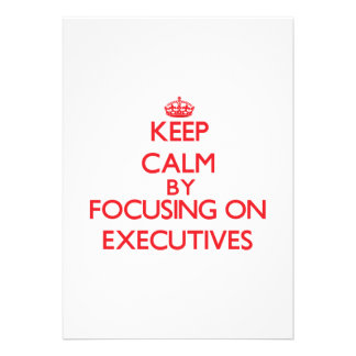 Keep Calm by focusing on EXECUTIVES Announcements