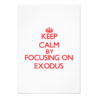 Keep Calm by focusing on EXODUS Personalized Announcement