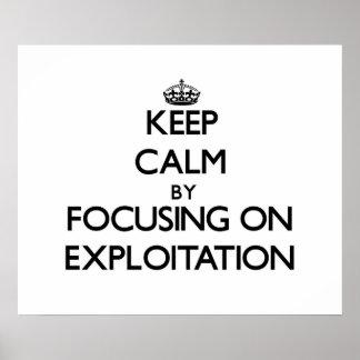 Keep Calm by focusing on EXPLOITATION Print