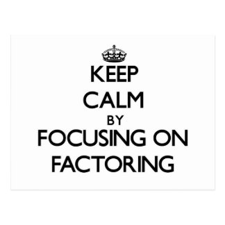 Keep Calm by focusing on Factoring Postcards