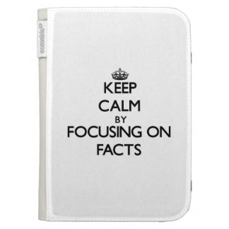 Keep Calm by focusing on Facts Kindle Folio Case