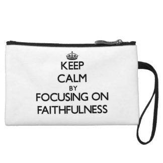 Keep Calm by focusing on Faithfulness Wristlet Clutches