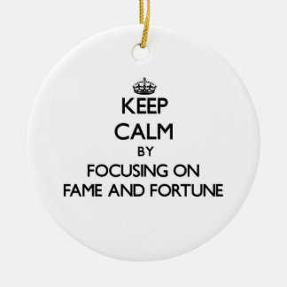Keep Calm by focusing on Fame And Fortune Christmas Tree Ornaments