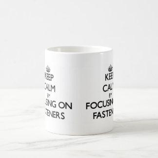 Keep Calm by focusing on Fasteners Mug