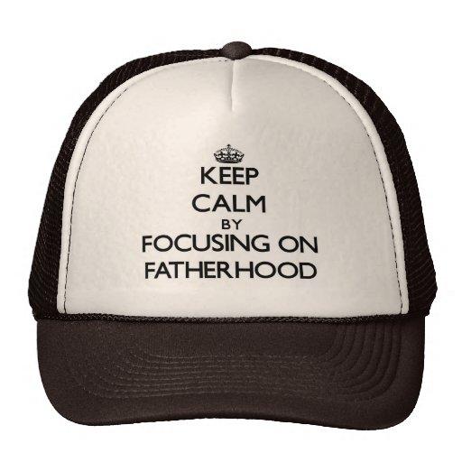 Keep Calm by focusing on Fatherhood Mesh Hat