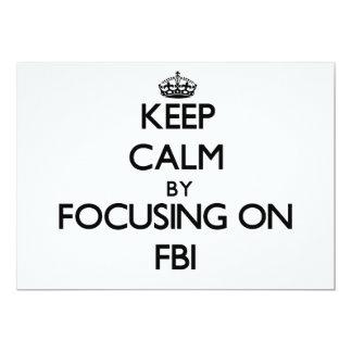 Keep Calm by focusing on Fbi 13 Cm X 18 Cm Invitation Card