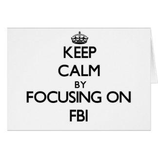 Keep Calm by focusing on Fbi Cards