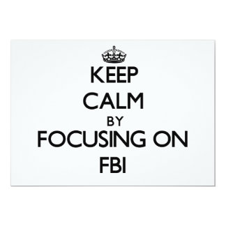 Keep Calm by focusing on Fbi 5x7 Paper Invitation Card