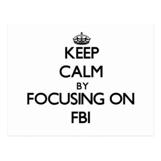 Keep Calm by focusing on Fbi Post Card