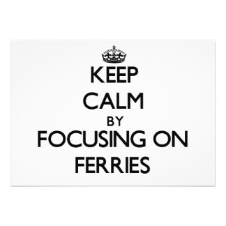 Keep Calm by focusing on Ferries Cards