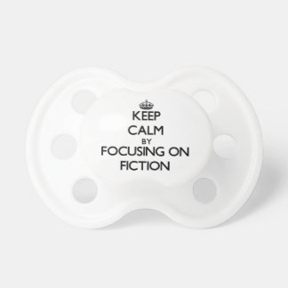 Keep Calm by focusing on Fiction Baby Pacifier