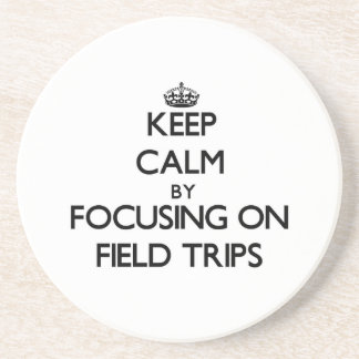Keep Calm by focusing on Field Trips Coasters