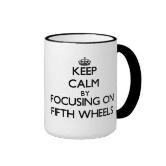 Keep Calm by focusing on Fifth Wheels Ringer Coffee Mug