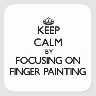 Keep Calm by focusing on Finger Painting Stickers