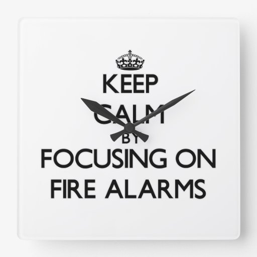 Keep Calm by focusing on Fire Alarms Wall Clock