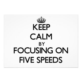 Keep Calm by focusing on Five Speeds Invitations