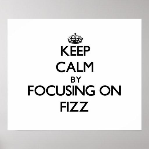 Keep Calm by focusing on Fizz Print