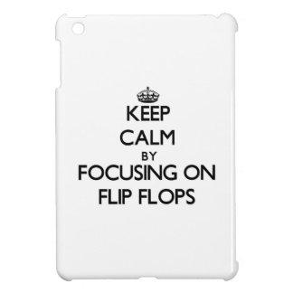 Keep Calm by focusing on Flip Flops iPad Mini Covers