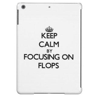 Keep Calm by focusing on Flops iPad Air Cover