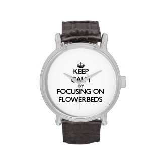 Keep Calm by focusing on Flowerbeds Wristwatches